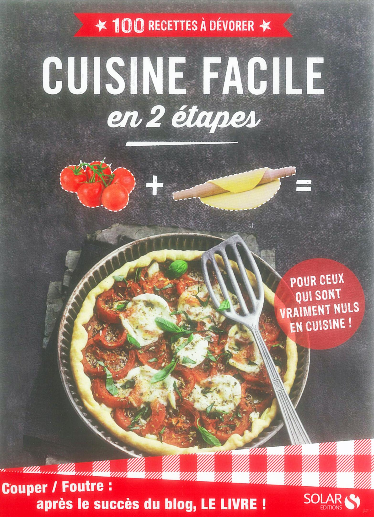 Cuisine Facile En 2 Etapes Le Livre D Apres Le Blog Cuisine Couper