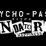 PSYCHO-PASS: Mandatory Happiness est disponible sur PS4 et PS Vita